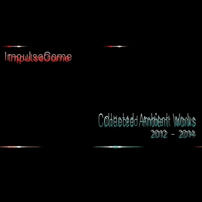 00_-_ImpulseGame_-_Collected_Ambient_Works_400